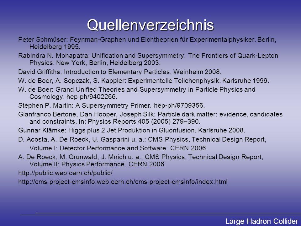 Quellenverzeichnis Peter Schmüser: Feynman-Graphen und Eichtheorien für Experimentalphysiker. Berlin, Heidelberg 1995.