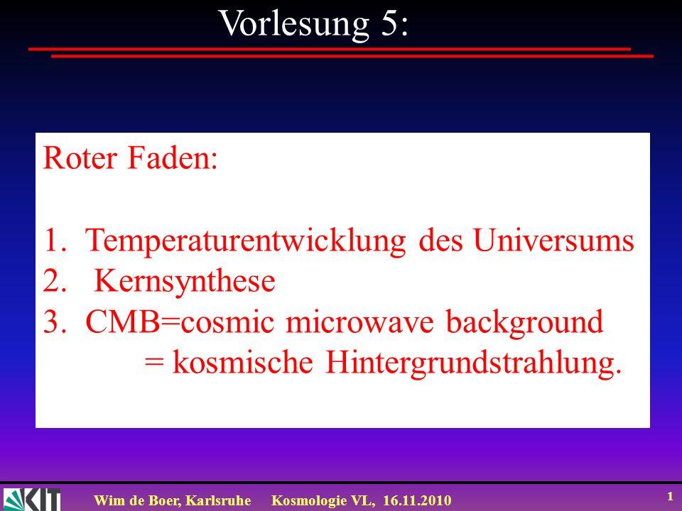 Vorlesung 5: Roter Faden: 1. Temperaturentwicklung des Universums