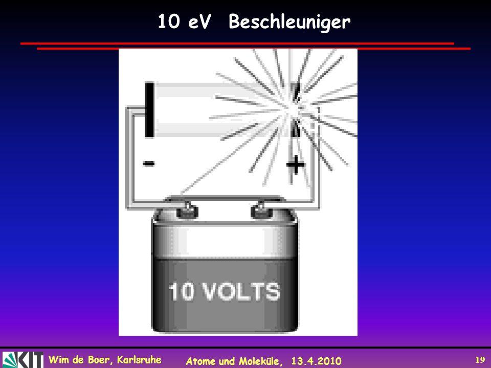 10 eV Beschleuniger