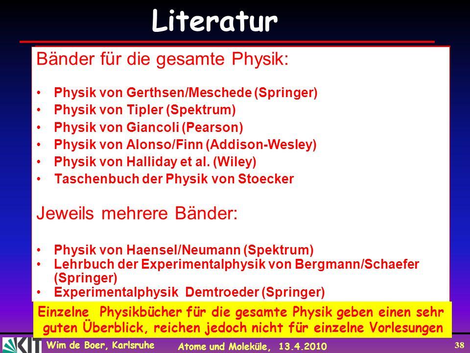 Literatur Bänder für die gesamte Physik: Jeweils mehrere Bänder: