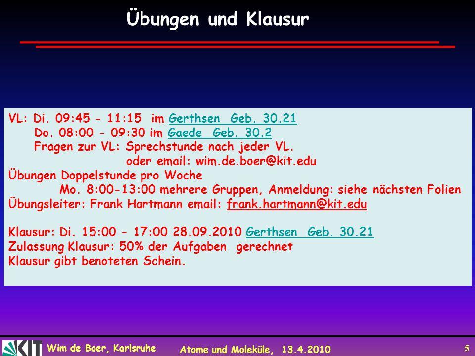 Übungen und Klausur VL: Di. 09:45 - 11:15 im Gerthsen Geb. 30.21