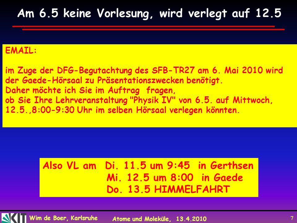 Am 6.5 keine Vorlesung, wird verlegt auf 12.5