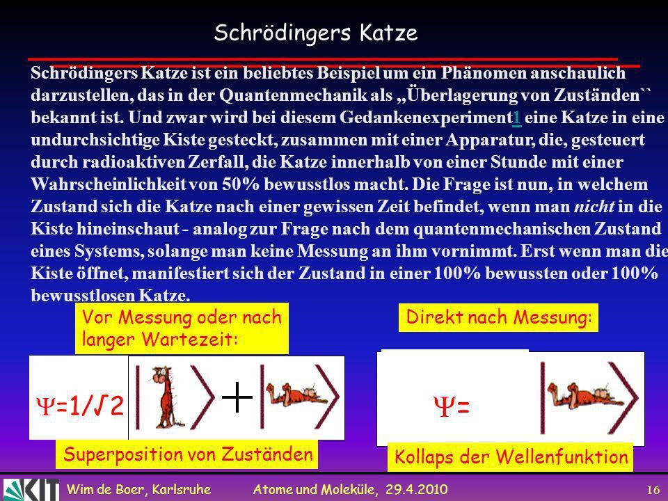 = =1/√2 Schrödingers Katze
