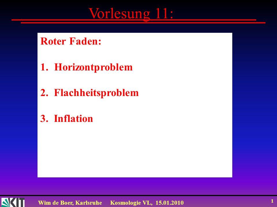 Vorlesung 11: Roter Faden: Horizontproblem 2. Flachheitsproblem