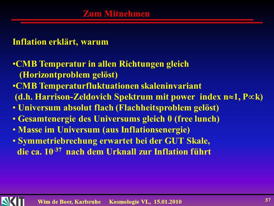 Zum MitnehmenInflation erklärt, warum. CMB Temperatur in allen Richtungen gleich. (Horizontproblem gelöst)