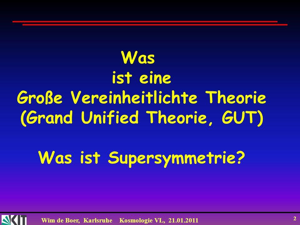 Große Vereinheitlichte Theorie (Grand Unified Theorie, GUT)