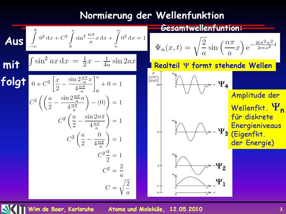 Aus mit folgt Normierung der Wellenfunktion Gesamtwellenfuntion: 4 3