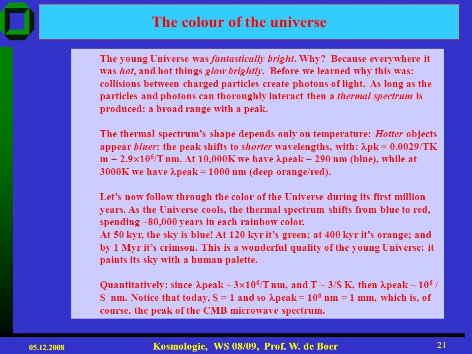 The colour of the universe