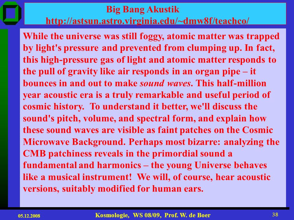 Big Bang Akustik http://astsun.astro.virginia.edu/~dmw8f/teachco/