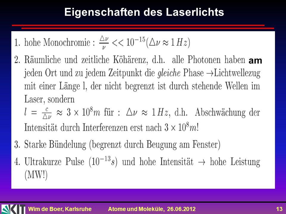 Eigenschaften des Laserlichts