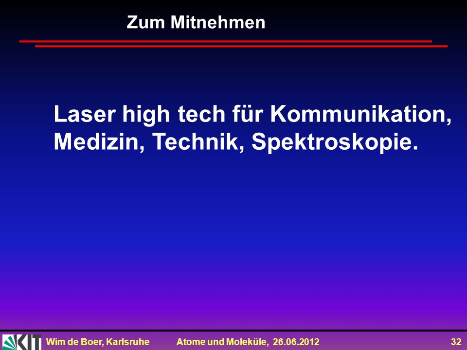 Laser high tech für Kommunikation, Medizin, Technik, Spektroskopie.
