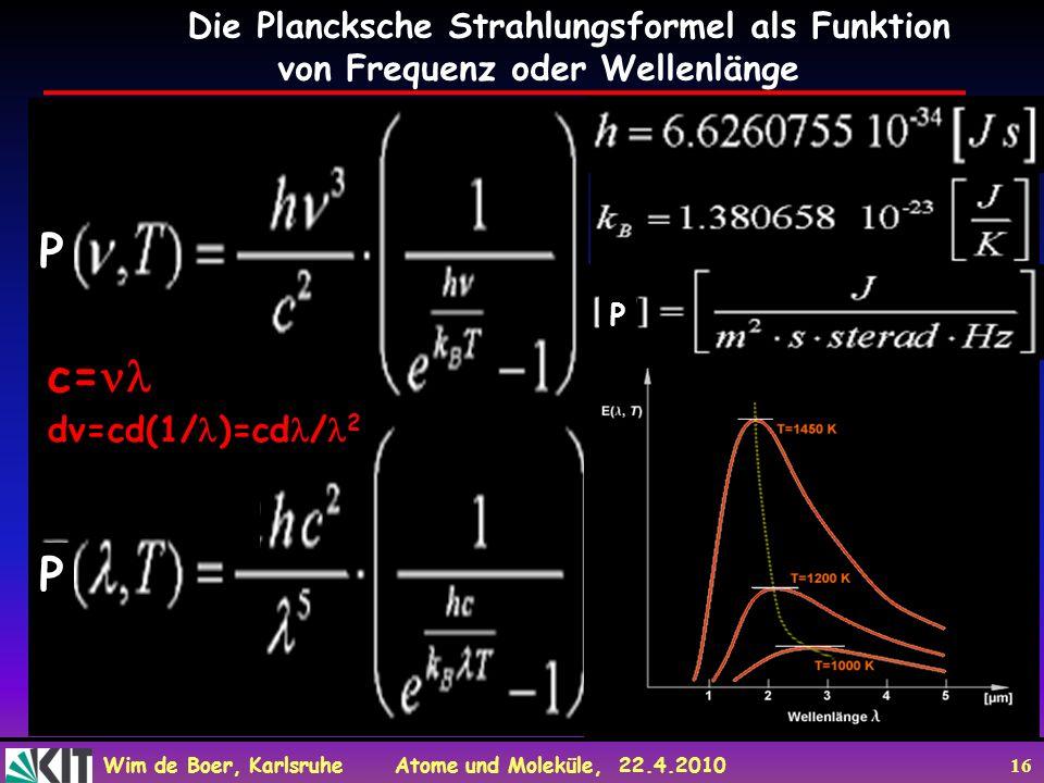 P c= P Die Plancksche Strahlungsformel als Funktion