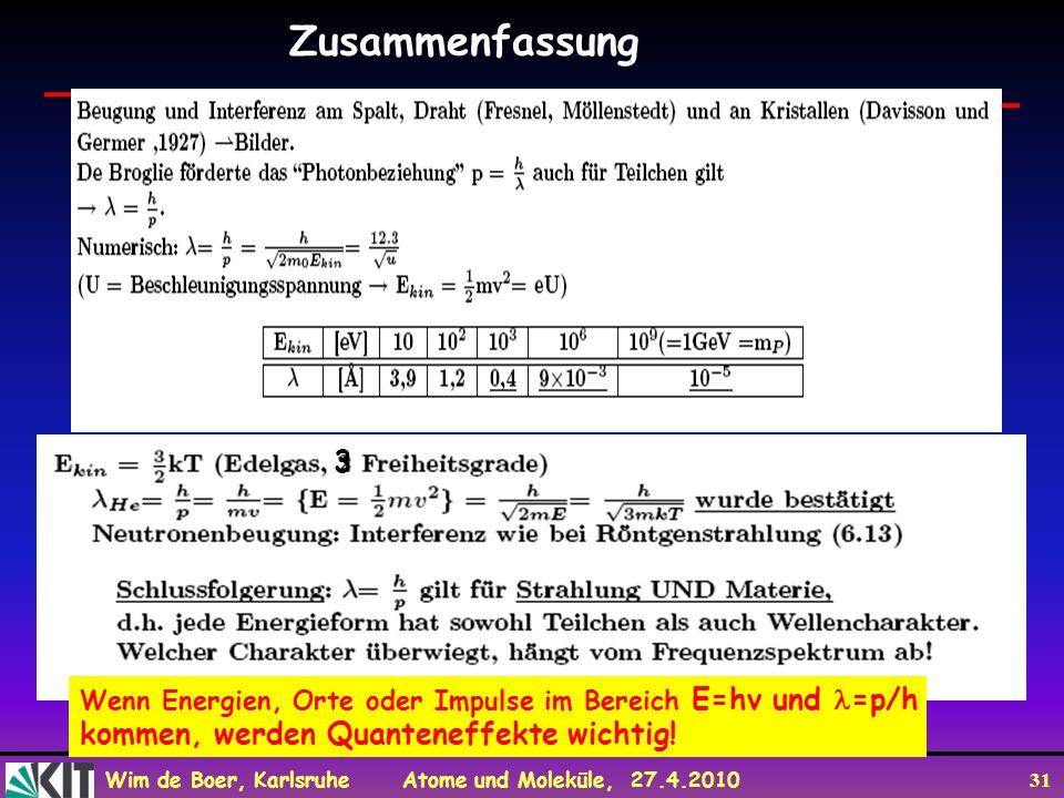 Zusammenfassung 3 kommen, werden Quanteneffekte wichtig!