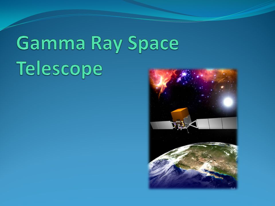 Gamma Ray Space Telescope
