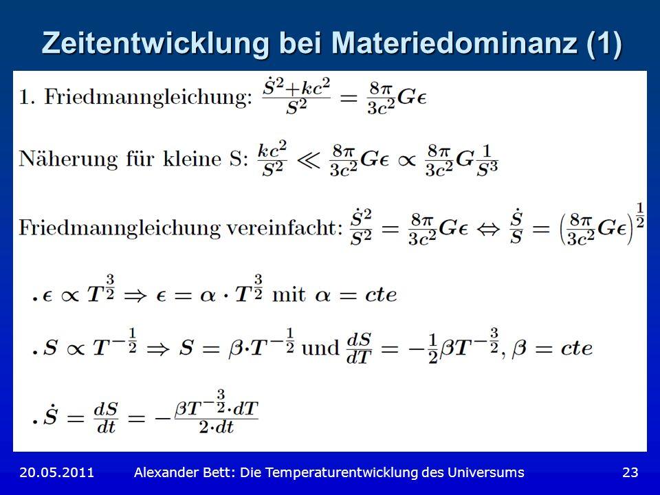Zeitentwicklung bei Materiedominanz (1)