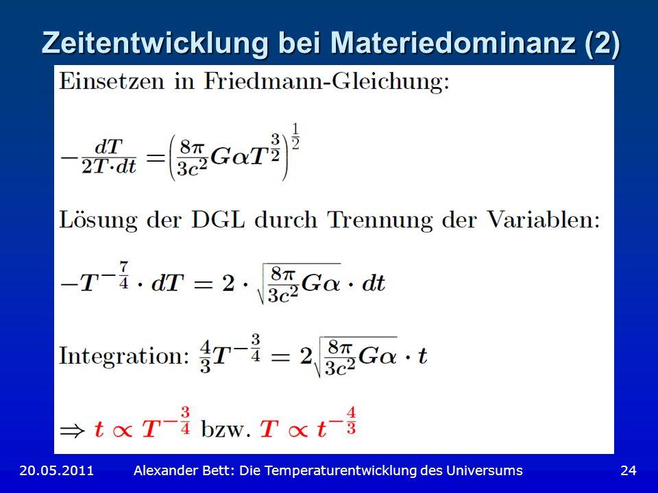 Zeitentwicklung bei Materiedominanz (2)