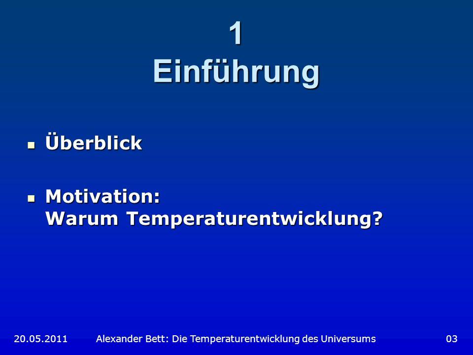 1 Einführung Überblick Motivation: Warum Temperaturentwicklung