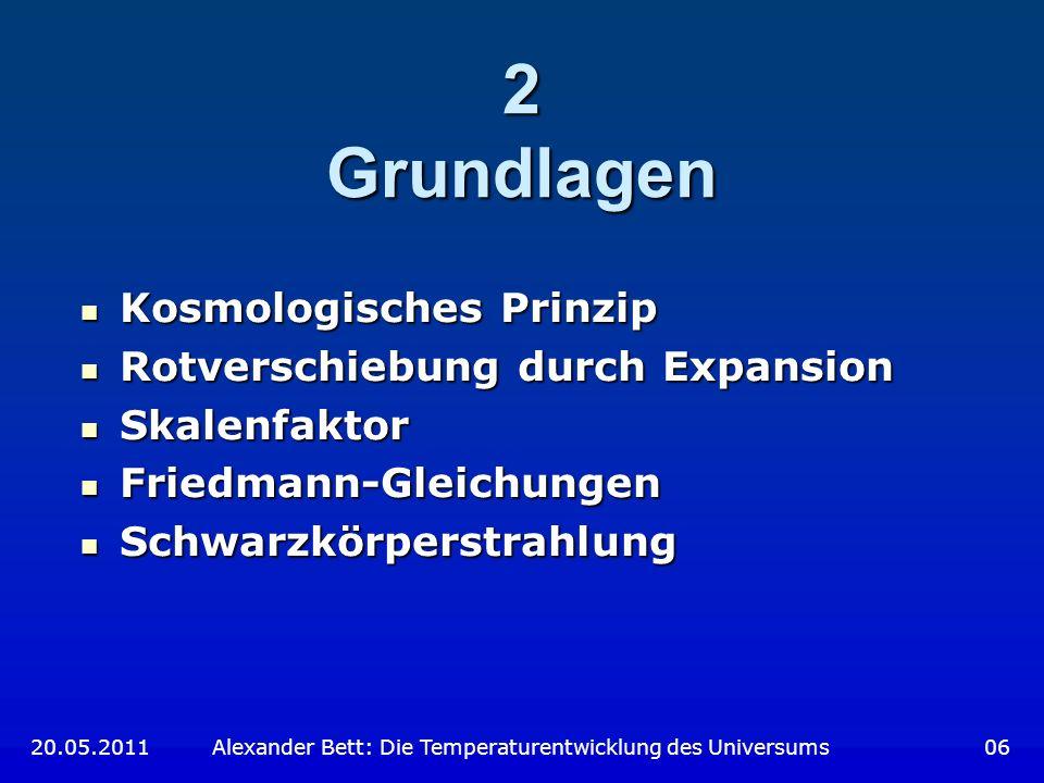 2 Grundlagen Kosmologisches Prinzip Rotverschiebung durch Expansion