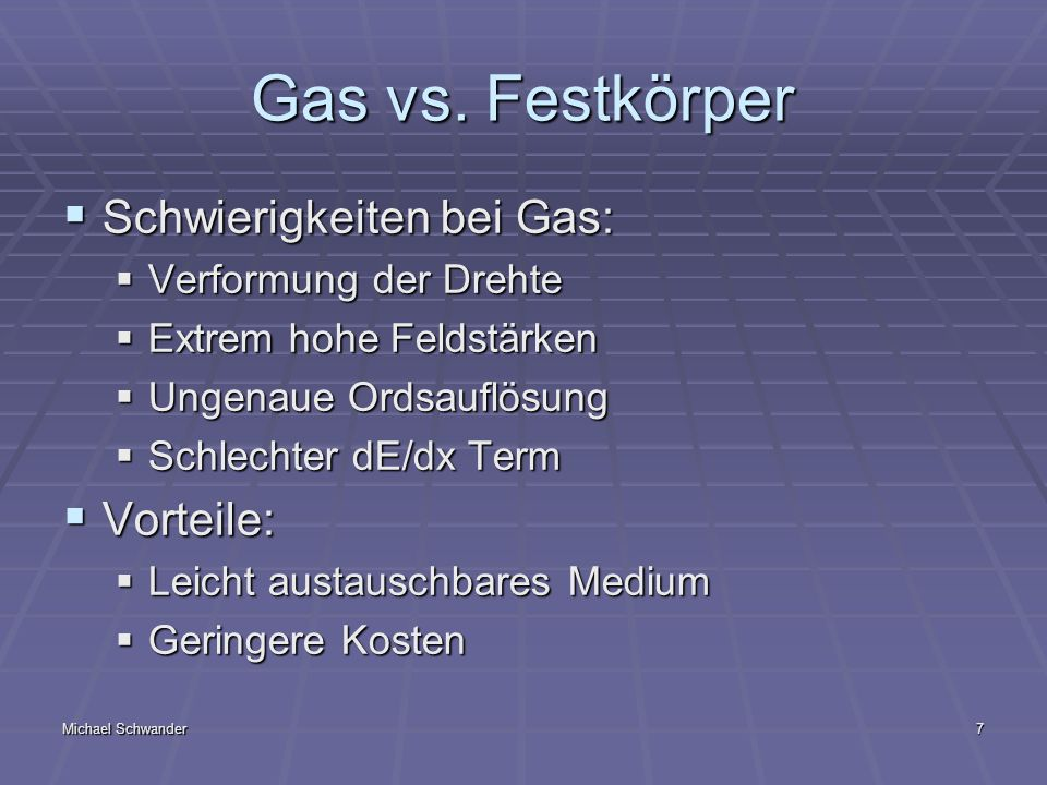 Gas vs. Festkörper Schwierigkeiten bei Gas: Vorteile: