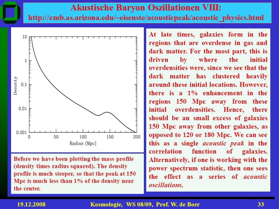Akustische Baryon Oszillationen VIII: http://cmb. as. arizona