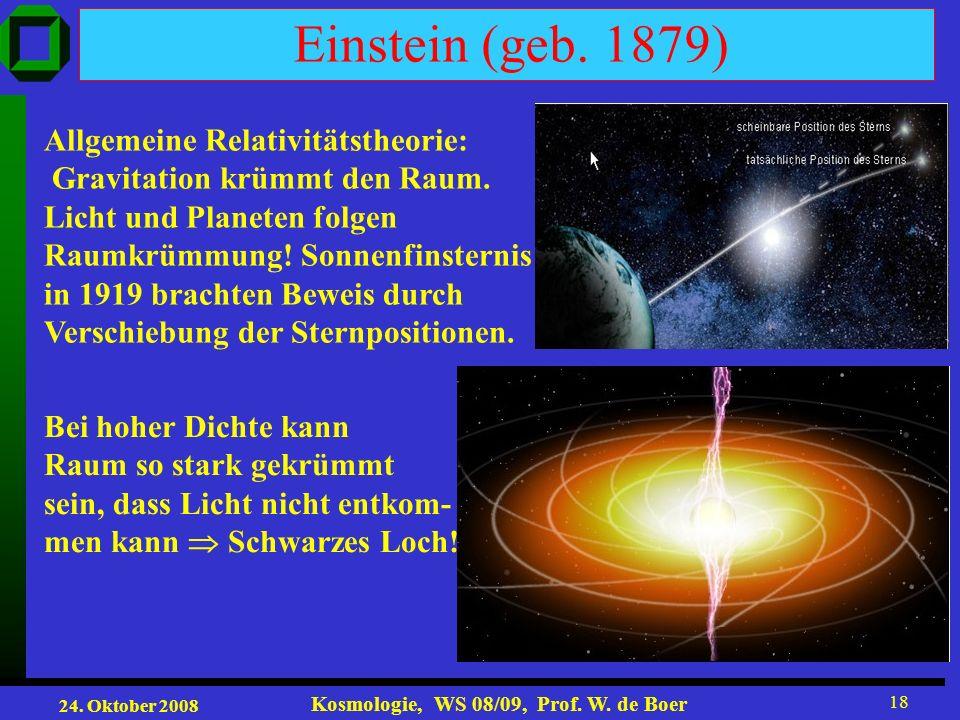 Einstein (geb. 1879) Allgemeine Relativitätstheorie: