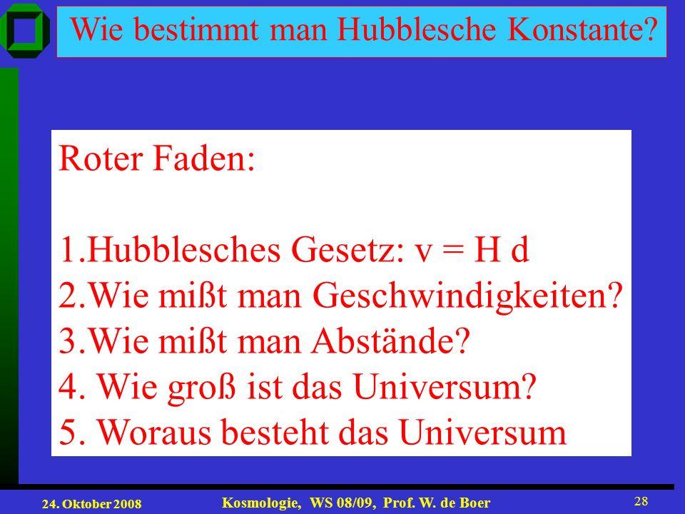 1.Hubblesches Gesetz: v = H d 2.Wie mißt man Geschwindigkeiten