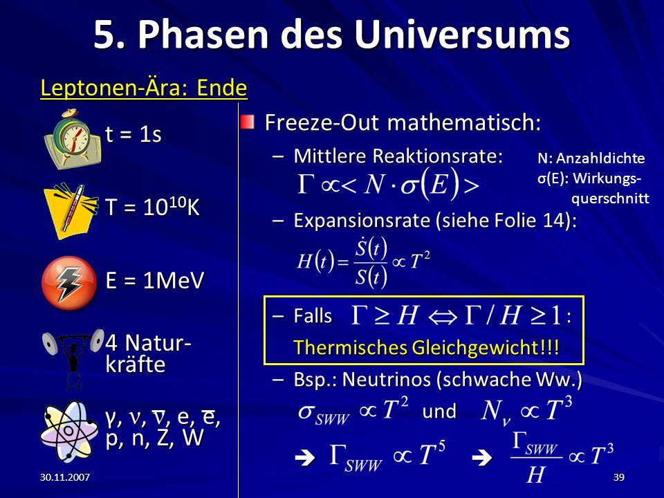 5. Phasen des Universums t = 1s Leptonen-Ära: Ende T = 1010K