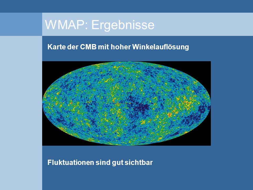 WMAP: Ergebnisse Karte der CMB mit hoher Winkelauflösung