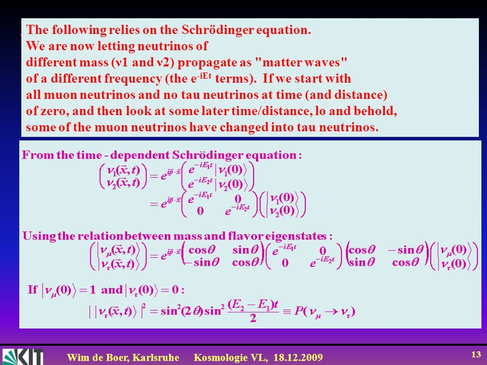 The following relies on the Schrödinger equation.