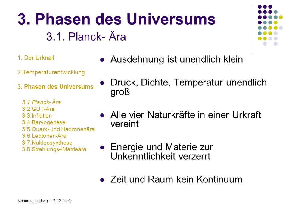 3. Phasen des Universums 3.1. Planck- Ära