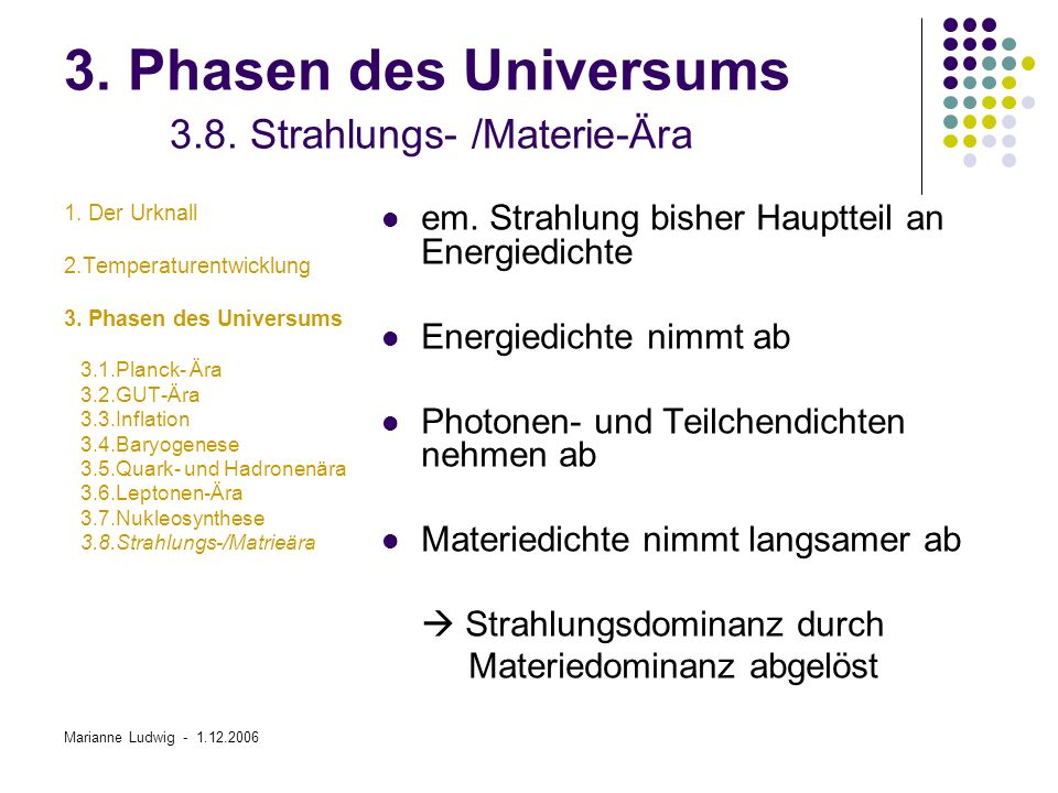 3. Phasen des Universums 3.8. Strahlungs- /Materie-Ära