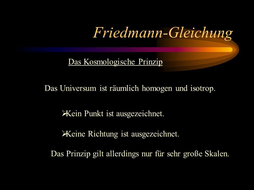 Friedmann-Gleichung Das Kosmologische Prinzip