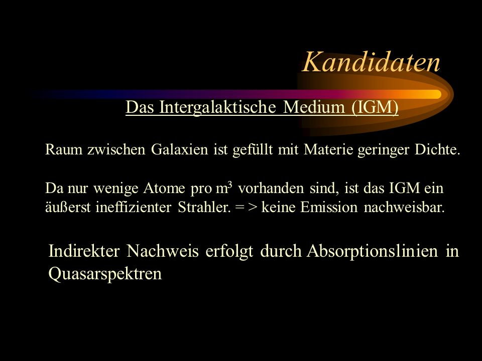 Kandidaten Das Intergalaktische Medium (IGM)