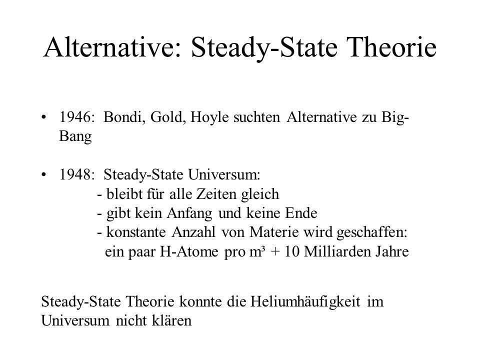 Alternative: Steady-State Theorie
