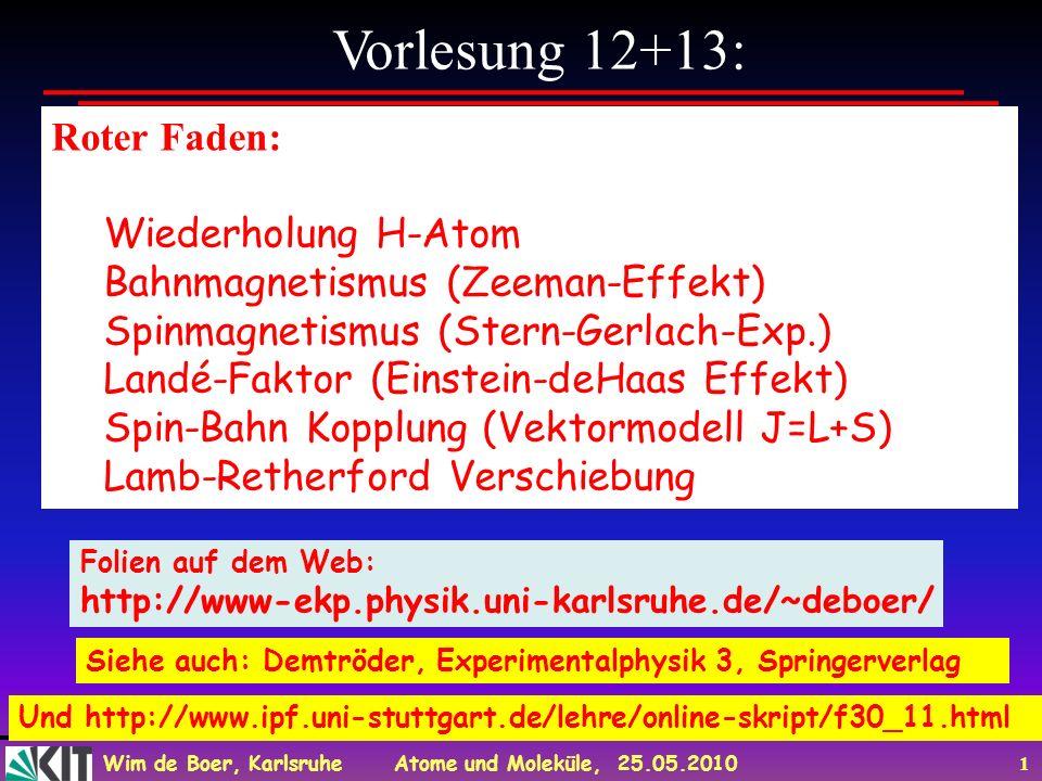 Vorlesung 12+13: Roter Faden: Wiederholung H-Atom