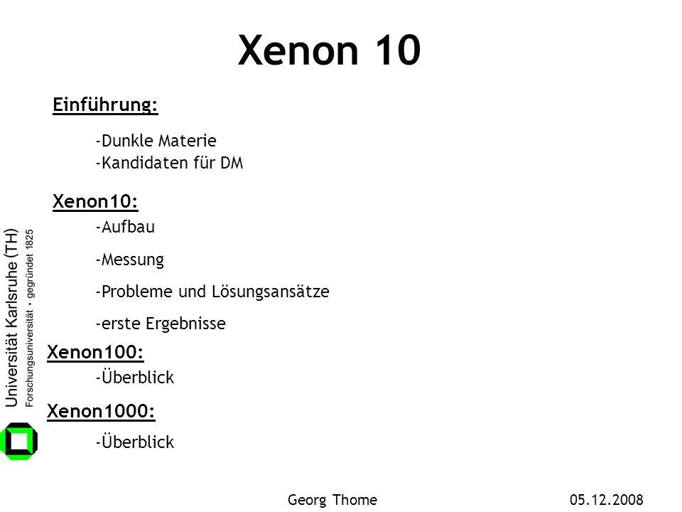 Xenon 10 Einführung: Xenon10: Xenon100: Xenon1000: -Dunkle Materie