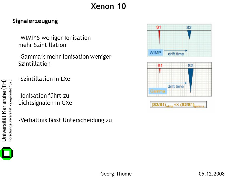 Xenon 10 Signalerzeugung -WIMP'S weniger Ionisation mehr Szintillation