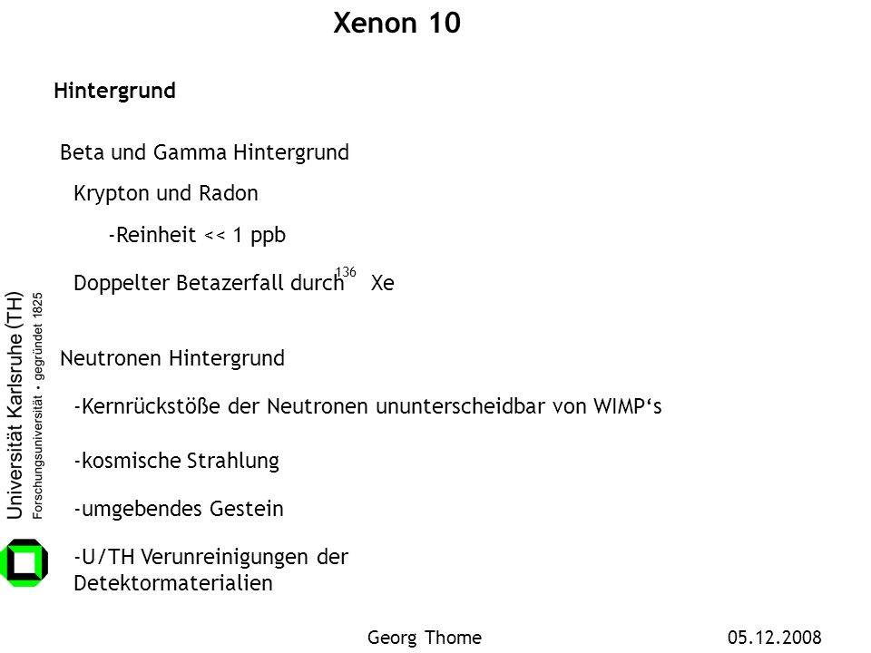 Xenon 10 Hintergrund Beta und Gamma Hintergrund Krypton und Radon