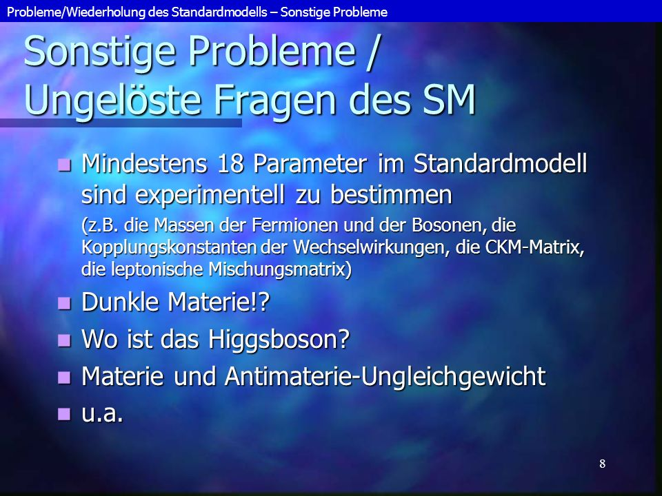 Sonstige Probleme / Ungelöste Fragen des SM