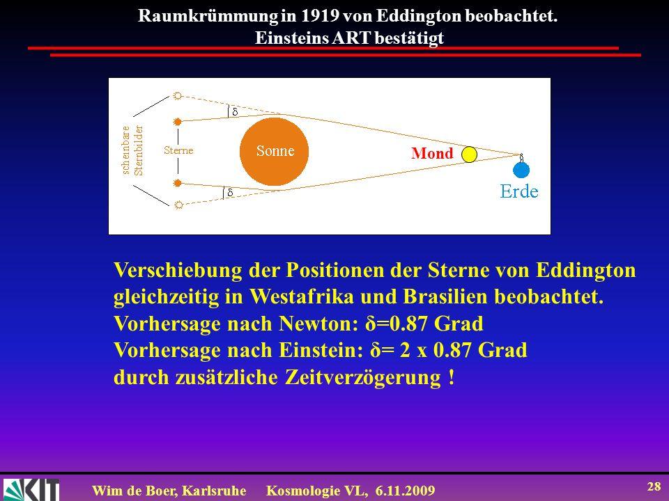Raumkrümmung in 1919 von Eddington beobachtet. Einsteins ART bestätigt