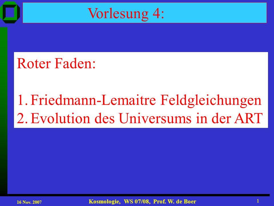 Vorlesung 4: Roter Faden: Friedmann-Lemaitre Feldgleichungen. Evolution des Universums in der ART.