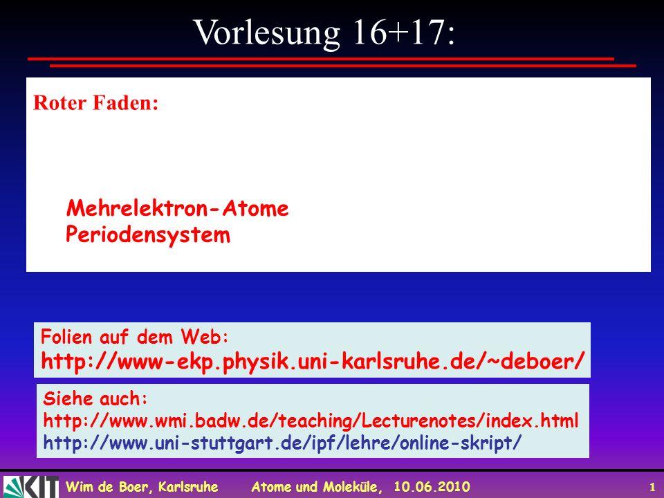 Vorlesung 16+17: Roter Faden: Mehrelektron-Atome Periodensystem
