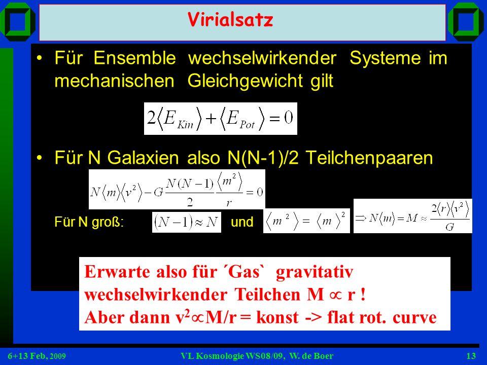 Virialsatz Für Ensemble wechselwirkender Systeme im mechanischen Gleichgewicht gilt.