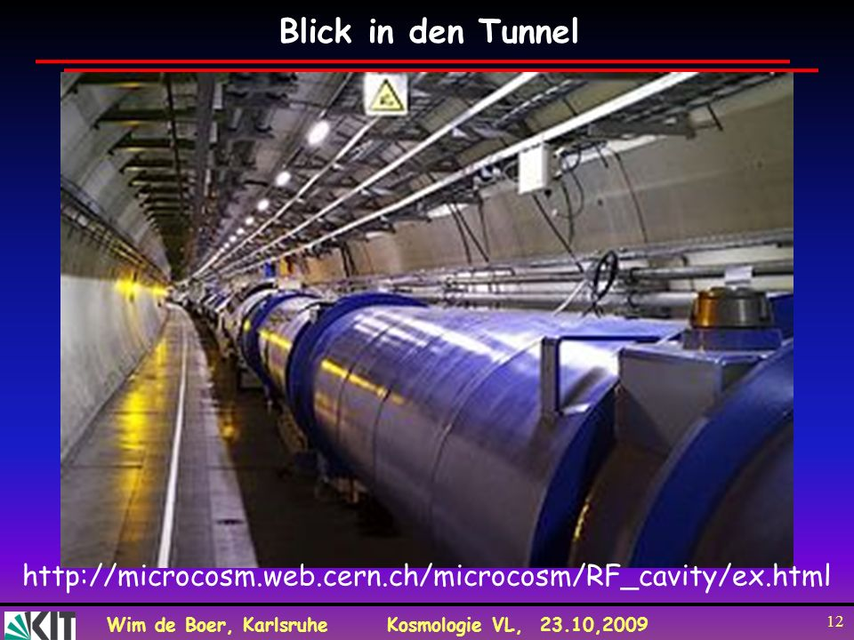 Blick in den Tunnel http://microcosm.web.cern.ch/microcosm/RF_cavity/ex.html