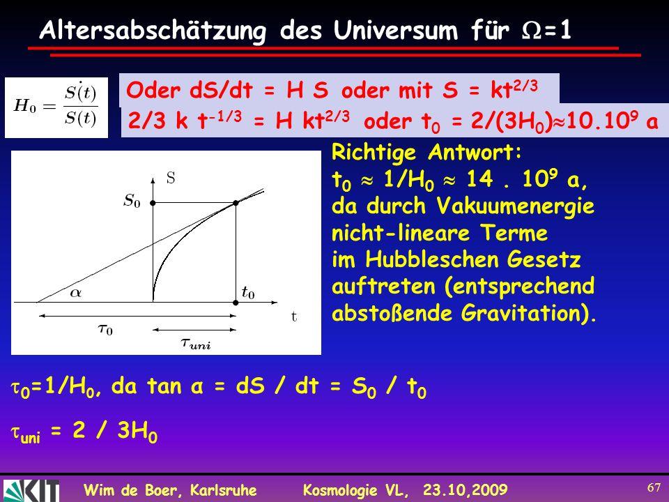 Altersabschätzung des Universum für =1