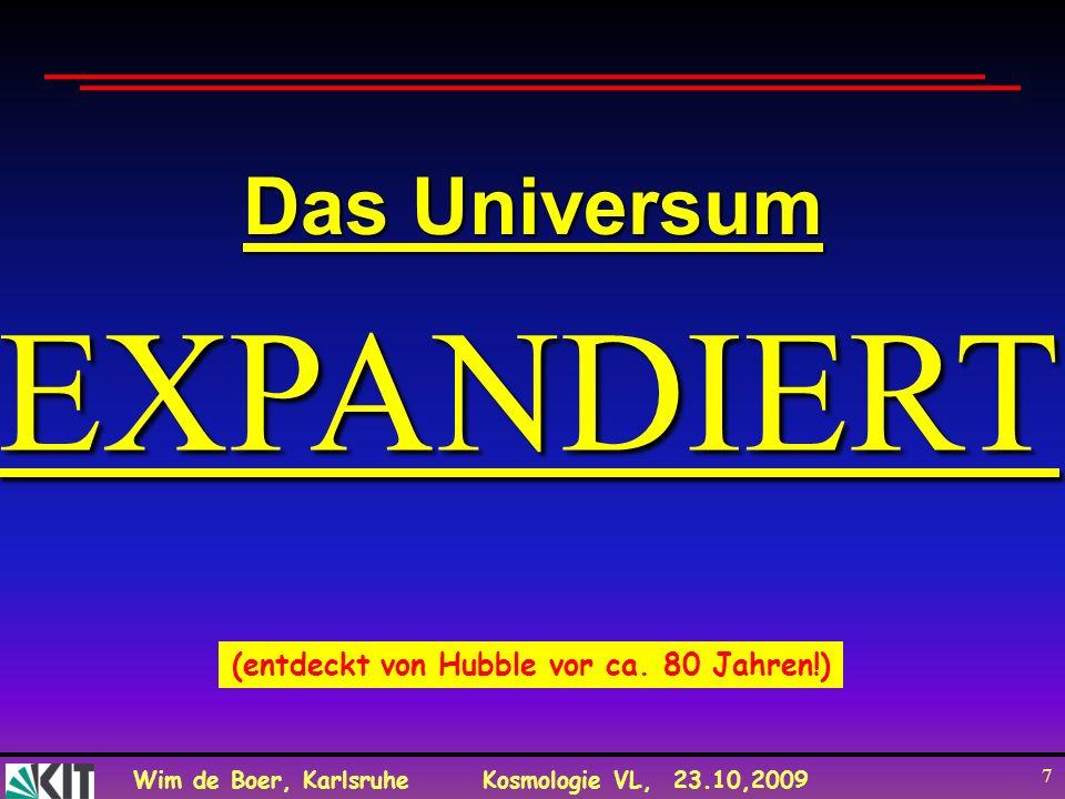 (entdeckt von Hubble vor ca. 80 Jahren!)