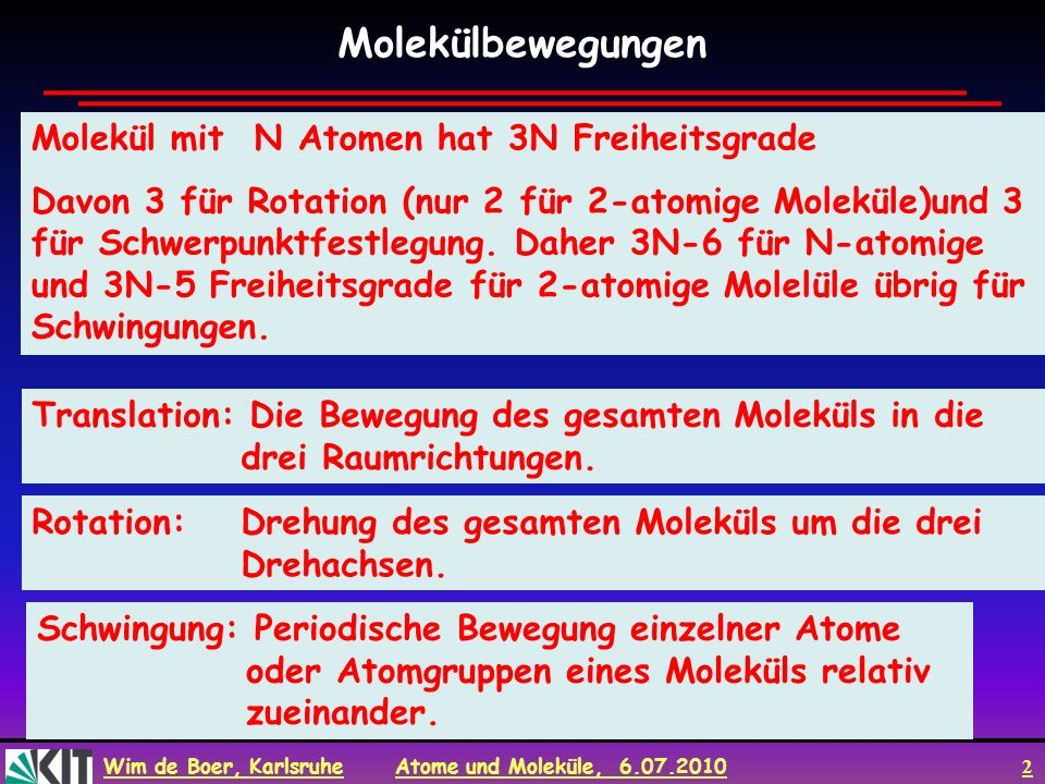 Molekülbewegungen Molekül mit N Atomen hat 3N Freiheitsgrade
