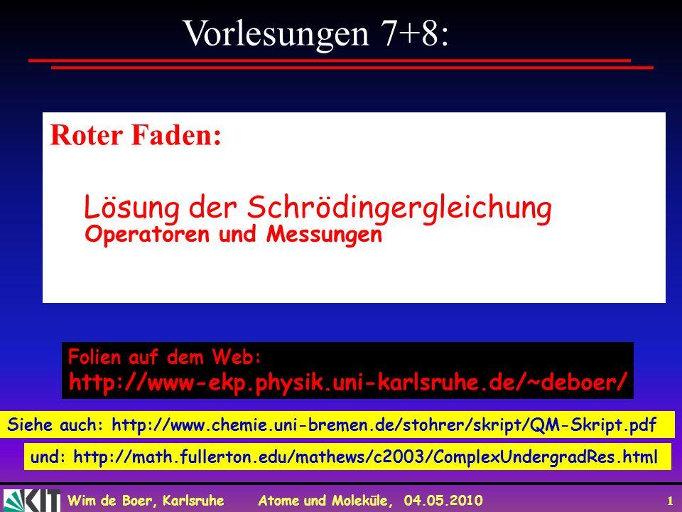 Vorlesungen 7+8: Roter Faden: Lösung der Schrödingergleichung