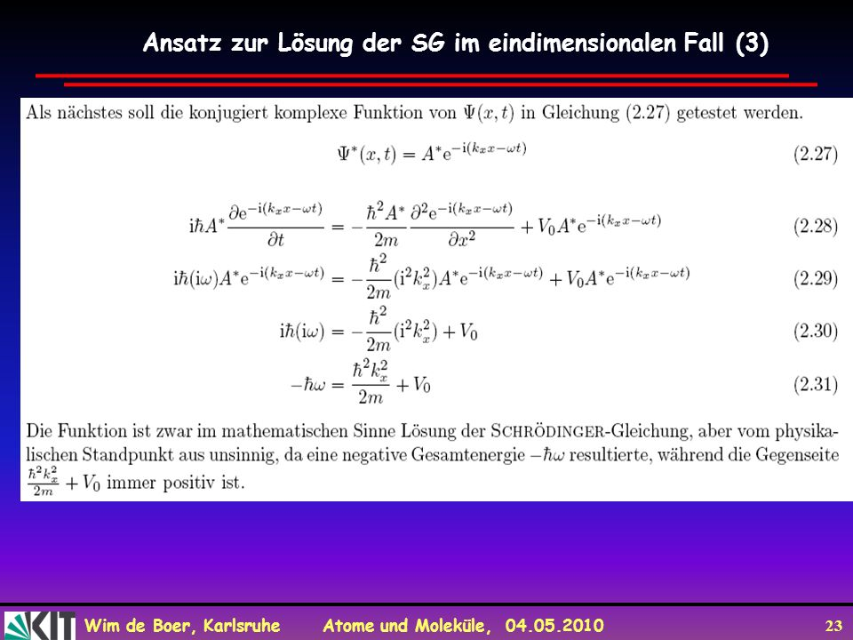 Ansatz zur Lösung der SG im eindimensionalen Fall (3)