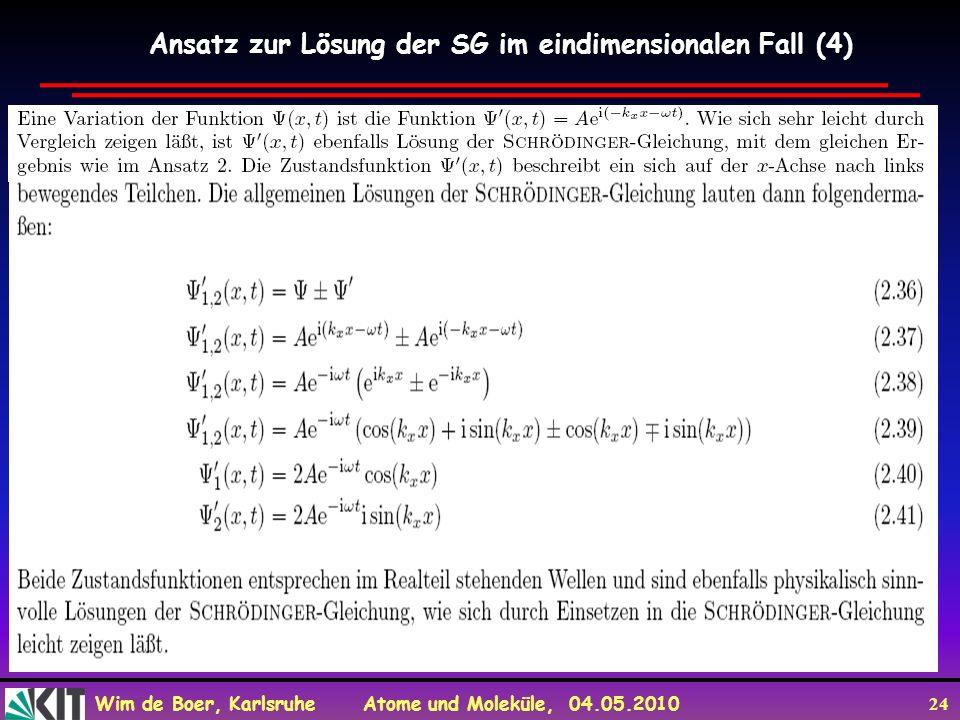 Ansatz zur Lösung der SG im eindimensionalen Fall (4)